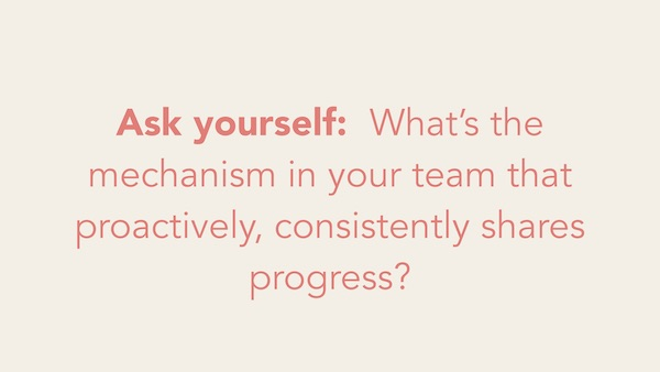 To increase motivation, ask yourself:   What's the mechanism that proactive consistently shares progress?
